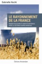 LE RAYONNEMENT DE LA FRANCE - ENERGIE NUCLEAIRE ET IDENTITE NATIONALE