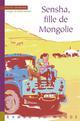 SENSHA, FILLE DE MONGOLIE