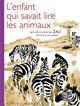 L'ENFANT QUI SAVAIT LIRE LES ANIMAUX Zaü Rue du Monde