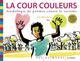 LA COUR COULEURS - ANTHOLOGIE DE POEMES CONTRE LE RACISME HENRY/ZAU RUE DU MONDE