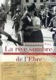 LA RIVE SOMBRE DE L'EBRE  -  A LA RECHERCHE D'UN PERE DISPARU PENDANT LA GUERRE D'ESPAGNE