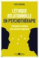 L' ETHIQUE RELATIONNELLE EN PSYCHOTHERAPIE LEFEBVRE YVES ENRICK