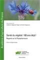 SANTE DU VEGETAL  100 ANS DEJA - REGARDS SUR LA PHYTOPHARMACIE  PREFACE AGNES ARTIGES REGNAULT/FOUGEROUX ECOLE DES MINES