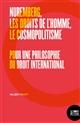 NUREMBERG, LES DROITS DE L'HOMME, LE COSMOPOLITISME - POUR UNE PHILOSOPHIE DU DROIT