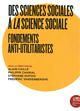 DES SCIENCES SOCIALES A LA SCIENCE SOCIALE GLOBALISEE - FONDEMENTS ANTI-UTILITARISTES