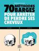 70 METHODES BARGES POUR ARRETER DE PERDRE SES CHEVEUX
