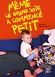 MEME LE GRAND SOIR A COMMENCE PETIT