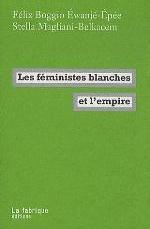 FEMINISTES BLANCHES ET L'EMPIRE (LES)