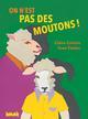 ON N-EST PAS DES MOUTONS !