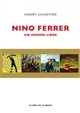 NINO FERRER - UN HOMME LIBRE