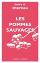 LES POMMES SAUVAGES - THOREAU HENRY D.