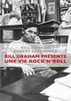 BILL GRAHAM PRESENTE : UNE VIE ROCK'N'ROLL