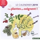 LE CALENDRIER 2019 CES PLANTES QUI SOIGNENT