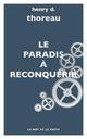 LE PARADIS A RECONQUERIR THOREAU/GRANGER MOT ET LE RESTE