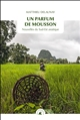 UN PARFUM DE MOUSSON - NOUVELLES DU SUD-EST ASIATIQUE