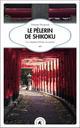 LE PELERIN DE SHIKOKU PACQUIER THIERRY TRANSBOREAL