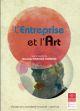 L ENTREPRISE ET L ART