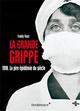 LA GRANDE GRIPPE - 1918. LA PIRE EPIDEMIE DU SIECLE VINET FREDDY VENDEMIAIRE