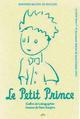 LE PETIT PRINCE - COFFRET DES 70 ANS Saint-Exupéry Antoine de M. de Seguins