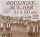 BOULOGNE-SUR-MER IL Y A 100 ANS Texier Fabienne Patrimoines et médias