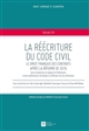 LA REECRITURE DU CODE CIVIL.LE DROIT FRANCAIS DES CONTRATS APRES REFORME 2016