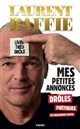 MES PETITES ANNONCES DROLES, POETIQUES OU FRANCHEMENT LIMITES Baffie Laurent Kero