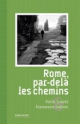 ROME, PAR-DELA LES CHEMINS