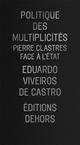 POLITIQUE DES MULTIPLICITES  -  PIERRE CLASTRES FACE A L'ETAT