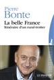 LA BELLE FRANCE Bonte Pierre Le Passeur éditeur