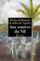 AUX SOURCES DU NIL - LA DECOUVERTE DES GRANDS LACS AFRICAINS 1857 1863