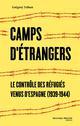 LE CONTROLE DES REFUGIES  -  HISTOIRE DES CAMPS FRANCAIS D'INTERNEMENT DES REPUBLICAINS ESPAGNOLS (1939-1945)