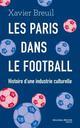 LES PARIS DANS LE FOOTBALL BREUIL XAVIER NOUVEAU MONDE