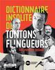DICTIONNAIRE INSOLITE DES TONTONS FLINGUEUR