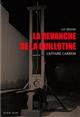 LA REVANCHE DE LA GUILLOTINE : L'AFFAIRE CARREIN BRIAND LUC PLEIN JOUR