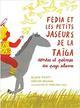 FEDIA ET LES PETITS JASEURS DE LA TAIGA