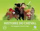 HISTOIRE DU CHEVAL - UN COMPAGNON A TRAVERS LE TEMPS WENNAGEL/FERRET QUELLE HISTOIRE