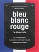 BLEU-BLANC-ROUGE (COFFRET) - L'A-DEMOCRATIE