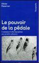 LE POUVOIR DE LA PEDALE Razemon Olivier Rue de l'échiquier