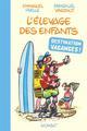L'ELEVAGE DES ENFANTS : DESTINATION VACANCES !
