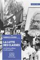 LA LUTTE DES CLASSES. UNE HISTOIRE POLITIQUE ET PHILOSOPHIQUE