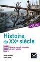 INITIAL - HISTOIRE DU XXE-XXIE SIECLE TOME 4