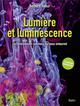 LUMIERE ET LUMINESCENCE, 2EME EDITION Valeur Bernard Belin