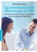 LA COMMUNICATION EFFICACE PAR LA PNL Lassus René de Marabout