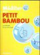 MEDITER AVEC PETIT BAMBOU Basco Benjamin Marabout