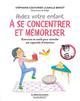 LE CABINET DES EMOTIONS :  AIDER VOTRE ENFANT A SE CONCENTRER ET A MEMORISER COUTURIER STEPHANIE MARABOUT
