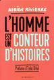 L'HOMME EST UN CONTEUR D'HISTOIRES