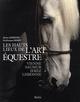 LES HAUTS LIEUX DE L'ART EQUESTRE LAURIOUX / HENRY BELIN