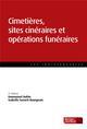 CIMETIERES, SITES CINERAIRES ET OPERATIONS FUNERAIRES 9E EDITION