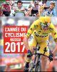 L'ANNEE DU CYCLISME 2017 N44 XXX Calmann-Lévy