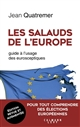 LES SALAUDS DE L'EUROPE - NED - GUIDE A L'USAGE DES EUROSCEPTIQUES QUATREMER JEAN CALMANN-LEVY